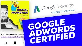 How To Become GOOGLE ADWORDS Certified Professional   Digital Marketing Strategy Ep. #016