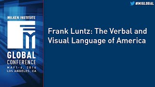 Frank Luntz The Verbal And Visual Language Of America