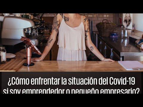 , title : '¿Cómo enfrentar al Covid-19 si soy emprendedor o pequeño empresario?'