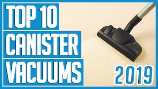 Canister Vacuum: Best Canister Vacuums 2019 - TOP 10