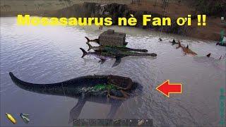 ARK: Survival Evolved #46 - Đã bắt được con Thằn lằn biển Mosasaurus =))