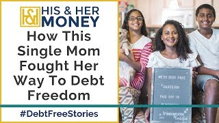 How This Single Mom Fought Her Way To Debt Freedom