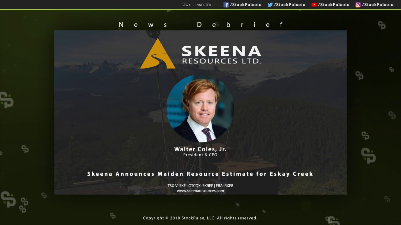 Skeena Announces Maiden Resource Estimate for Eskay Creek