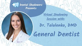 General Dentist Virtual Shadowing with Dr. Talalenko 10/27