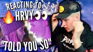 REACTING TO HRVY   TOLD YOU SO (OFFICIAL MUSIC VIDEO) 2019
