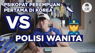 Video 🔪Psikopat Perempuan pertama di Korea🇰🇷 🆚 Polisi Wanita👮🏻♀️ Korea MP3, 3GP, MP4, WEBM, AVI, FLV Agustus 2019
