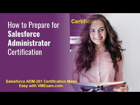 Strengthen Your Preparation for Salesforce Administrator (ADM-201 ...
