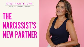 The Narcissist's New Relationship | Stephanie Lyn Coaching