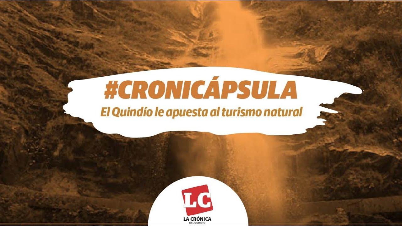 #Cronicápsula | El Quindío le apuesta al turismo natural