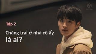 [LOGIN TO YOU] - Tập 02 - Chàng trai ở nhà cô ấy là ai?  DADA Studio Vietnam 