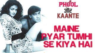 Maine Pyar Tumhi Se Kiya Hai  Phool Aur Kaante  Ajay & Madhoo  Kumar Sanu & Anuradha Paudwal