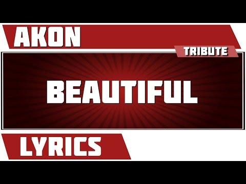 Beautiful - Akon (Lyrics) - queenbeelyrics - Video - Free