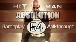 Hitman Absolution Gameplay Walkthrough - Part 54 - One Of A Kind