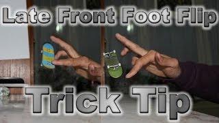 Fingerboard Trick Tip - Nollie Late Front Foot Flip