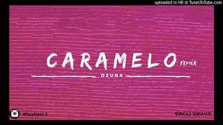 CARAMELO - OZUNA X FACU REMIX (2020)