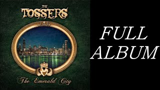 "The Tossers ""The Emerald City"" 2013 [FULL ALBUM]"
