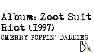 Zoot Suit Riot (1997) - Cherry Poppin' Daddies [ÁLBUM COMPLETO, HD]