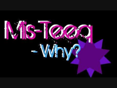 Mis Teeq -  Why?