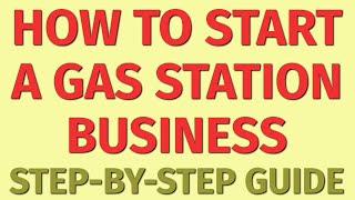 Starting a Gas Station Business Guide | How to Start a Gas Station Business | Gas Station Ideas