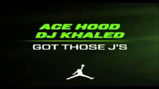 Got those j's ft. Ace hood