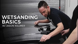 Wet Sanding & Advanced Polishing: E1- Jason Killmer on Basics of Sanding