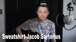 Sweatshirt - An acoustic cover by Jacob Sartorius