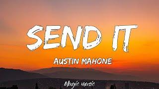 Austin Mahone - Send It ft. Rich Homie Quan (Lyric Video)
