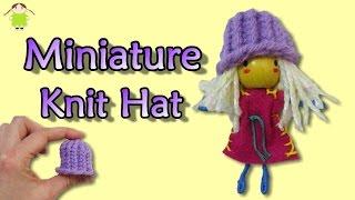 Miniature Knit Hat - Knitting For Dolls