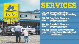 Dar es Salaam Pentecostal Church (D.P.C) Services