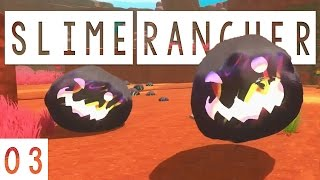 Slime Rancher Gameplay - #03 - The Tarr! - Let's Play