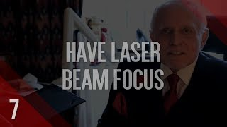 #7 - Have Laser Beam Focus | 10 Things Successful High Performance Do