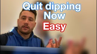 How To Quit Dipping Tobacco Cold Turkey (Low Stress way!)