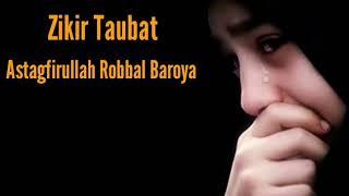 Zikir Taubat - ASTAGFIRULLAH ROBBAL BAROYA   LIRIK & TERJEMAHAN