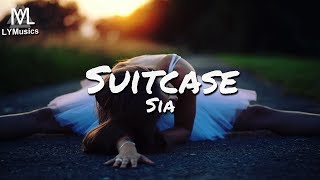 Sia - Suitcase (Lyrics)