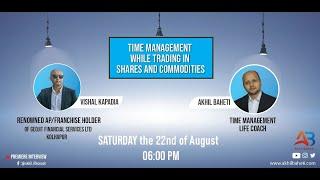Time Management while Trading in Stock Market – Vishal Kapadia & Akhil Baheti
