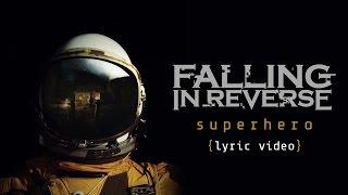 Falling In Reverse   Superhero (Lyric Video)