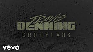 Travis Denning Goodyears