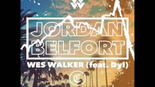 Jordan Belfort (feat. Dyl) - Wes Walker [prod. by WW] ∆ FULL OFFICIAL AUDIO ∆