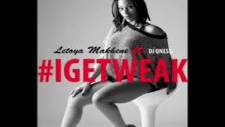 Letoya Makhene Ft.  DJ Qness   I Get Weak (Extended Version)