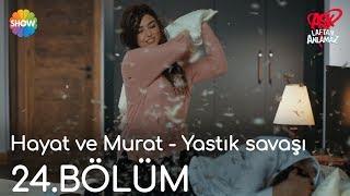 Aşk Laftan Anlamaz 24.Bölüm | Hayat ve Murat - Yastık savaşı