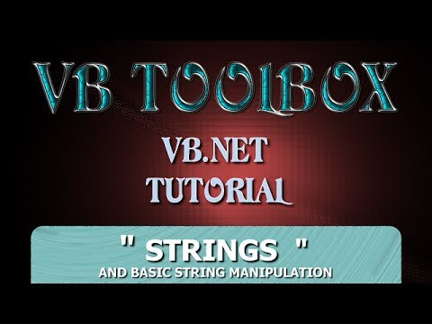 VB.NET Tutorial For Beginners – Strings & Basic String Manipulation (Visual Basic .NET)