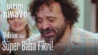 Süper baba Fikri - Bizim Hikaye 70. Bölüm (Final)