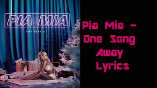 Pia Mia - One Song Away Lyrics