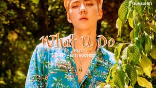 [3D+BASS BOOSTED] EXO (엑소) - WHAT U DO | bumble.bts