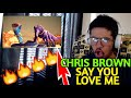 CHRIS BROWN - SAY YOU LOVE ME FT. YOUNG THUG (OFFICIAL MUSIC VIDEO) (Reaction)