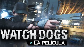 Watch Dogs  La Película Completa En Español Full Movie
