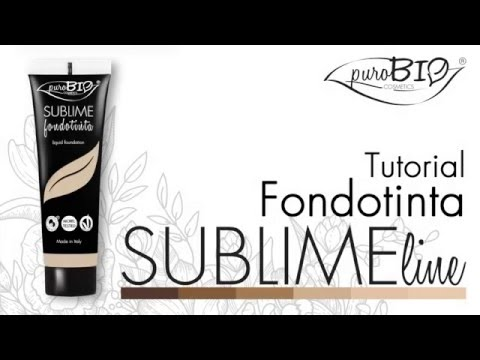 Tutorial SUBLIME Fondotinta - puroBIO cosmetics