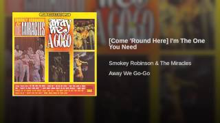 [Come 'Round Here] I'm The One You Need
