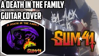 【Sum 41   A Death In The Family   Guitar Cover   (With Solo)】