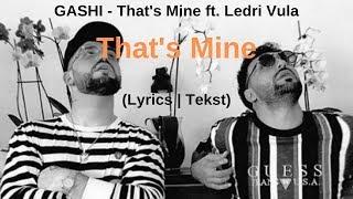 GASHI   That's Mine Ft. Ledri Vula (Lyrics | Tekst)
